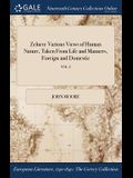 Zeluco: Various Views of Human Nature, Taken from Life and Manners, Foreign and Domestic; Vol. I