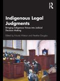Indigenous Legal Judgments: Bringing Indigenous Voices into Judicial Decision Making