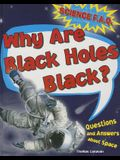 Why Are Black Holes Black?