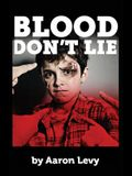 Blood Don't Lie