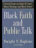 Black Faith and Public Talk: Critical Essays on James H. Cone's Black Theology and Black Power