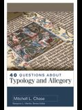 40 Questions about Typology and Allegory