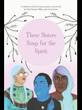 Three Sisters Soup for the Spirit