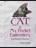 Cat in My Pocket Embroidery: Ten Purrfect Projects