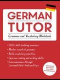 German Tutor: Grammar and Vocabulary Workbook (Learn German with Teach Yourself): Advanced Beginner to Upper Intermediate Course