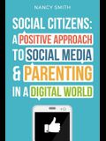 Social Citizens: A Positive Approach to Social Media & Parenting in a Digital World