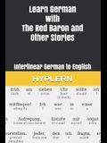 Learn German with the Red Baron and Other Stories: Interlinear German to English