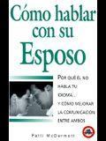 Como Hablar Con su Esposo, Esposa = How to Speak with Your Husband or Wife