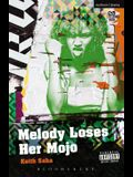 Melody Loses Her Mojo