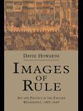 Images of Rule: Art and Politics in the English Renaissance, 1485-1649