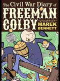The Civil War Diary of Freeman Colby: 1862: A New Hampshire Teacher Goes to War