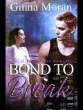 Bond to Break