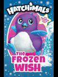 The Frozen Wish (Hatchimals)