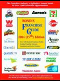 Bond's Franchise Guide 2004: The Franchise Industry's Definitive Annual Guide to Over 1,000 Franchise Opportunities