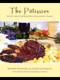 The Patissier: Recipes and Conversations from Alsace, France