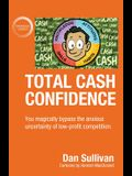 Total Cash Confidence: You magically bypass the anxious uncertainty of low-profit competition.