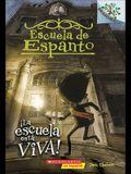 La Escuela Esta Viva! (the School Is Alive!)