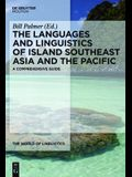 The Languages and Linguistics of Island Southeast Asia and the Pacific: A Comprehensive Guide