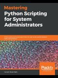 Mastering Python Scripting for System Administrators