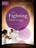 The Fighting Marriage (Focus on the Family Marriage Series)