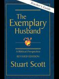 The Exemplary Husband: A Biblical Perspective by Dr. Stuart Scott