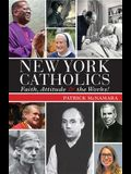 New York Catholics: Faith, Attitude, and the Works
