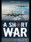 A Short War: The History of 623 Squadron RAF