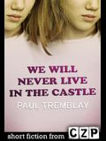 We Will Never Live in the Castle: Short Story