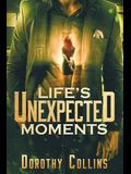 Life's Unexpected Moments