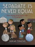 Separate Is Never Equal: Sylvia Mendez and Her FamilyÂ's Fight for Desegregation (Jane Addams Award Book (Awards))