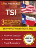 TSI Study Questions Book 2021-2022: 3 TSI Practice Tests for the Texas Success Initiative Assessment [Updated for the New Outline Guide]