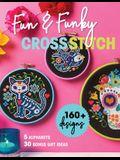 Fun & Funky Cross Stitch: 160+ Designs, 5 Alphabets, 30 Bonus Gift Ideas