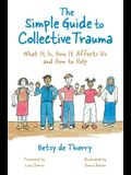 The Simple Guide to Collective Trauma: What It Is, How It Affects Us and How to Help