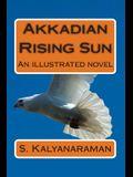 Akkadian Rising Sun: An Illustrated Novel