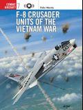 F-8 Crusader Units of the Vietnam War