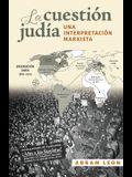 La Cuestíon Judía: Una Interpretación Marxista