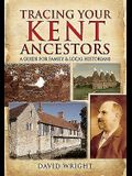 Tracing Your Kent Ancestors: A Guide for Family and Local Historians