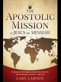 The Apostolic Mission of Jesus the Messiah