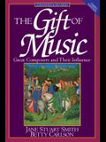 The Gift of Music: Great Composers and Their Influence (Expanded and Revised, 3rd Edition)