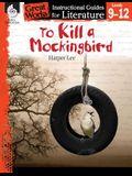 To Kill a Mockingbird: An Instructional Guide for Literature: An Instructional Guide for Literature