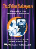 That Fellow Shakespeare: A Biographical Introduction to Shakespeare