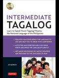 Intermediate Tagalog: Learn to Speak Fluent Tagalog (Filipino), the National Language of the Philippines [With CDROM]