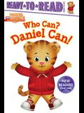 Who Can? Daniel Can!: Ready-To-Read Ready-To-Go!