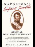 Napoleon's Enfant Terrible: General Dominique Vandamme
