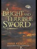A Bright and Terrible Sword
