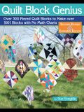 Quilt Block Genius, Expanded Second Edition: Over 300 Pieced Quilt Blocks to Make 1001 Blocks with No Math Charts