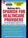 McGraw-Hill's Spanish for Healthcare Providers (Book + 3cds): A Practical Course for Quick and Confident Communication