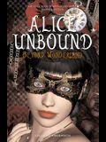 Alice Unbound: Beyond Wonderland