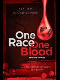One Race One Blood (Revised & Updated): The Biblical Answer to Racism