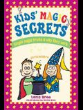 Kid's Magic Secrets: Simple Magic Tricks & Why They Work